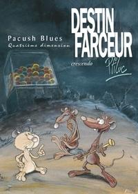 Ptiluc - Pacush Blues T04 : Quatrième dimension - Destin farceur - Crescendo.