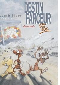 Ptiluc - Pacush Blues T05 : Bidon cinq - Destin farceur - Decrescendo.