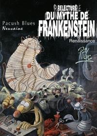 Ptiluc - Pacush Blues T09 : Neuvaine - Relecture du mythe de Frankenstein - Renaissance.
