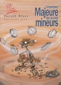 Ptiluc - Pacush Blues Tome 3 : L'importance majeure des accords mineurs.