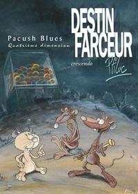 Ptiluc - Pacush Blues Tome 4 : Destin farceur - Crescendo.