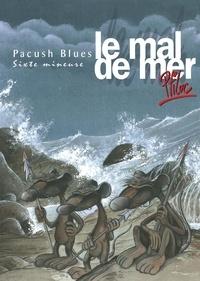Ptiluc - Pacush Blues Tome 6 : Le mal de mer.