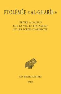 """Ptolémée """"al-Gharïb"""" - Epître à Gallus sur la vie, le testament et les écrits d'Aristote."""