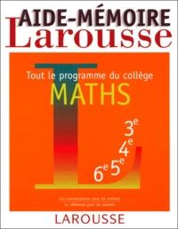 Aide-Mémoire Larousse Maths. - Tout le programme du collège.pdf