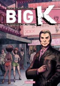 Ptoma et Nicolas Duchêne - Big K Tome 2 : L'invitation au mal.