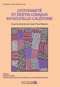 PU Aix-Marseille - Citoyenneté et destin commun en Nouvelle-Calédonie.