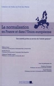 PU Aix-Marseille - La normalisation en France et dans l'Union européenne - Une activité privée au service de l'intérêt général ?.