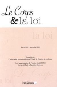 PU Aix-Marseille - Le corps et la loi - Actes du colloque des 2e Rencontres internationales sur le corps et l'image, Paris 2005-Marseille 2006.