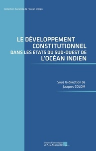 PU Aix-Marseille - Le développement constitutionnel dans les Etats du sud-ouest de l'océan indien.