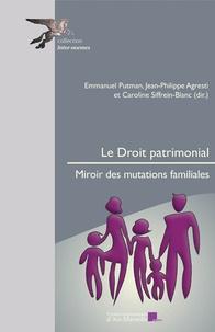 PU Aix-Marseille - Le droit patrimonial - Miroir des mutations sociales.