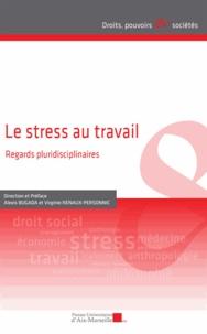 PU Aix-Marseille - Le stress au travail - Regards pluridisciplinaires.