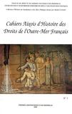 Bernard Durand - Cahiers Aixois d'Histoire des Droits de l'Outre-Mer Français N° 1 : .
