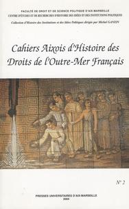 Michel Ganzin - Cahiers Aixois d'Histoire des Droits de l'Outre-Mer Français N° 2 : Cahiers aixois d'histoire des droits de l'outre-mer français.
