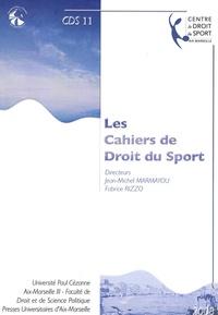 Fabrice Rizzo et Jean-Michel Marmayou - Les Cahiers de Droit du Sport N° 11 : .