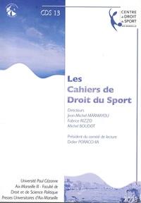 Fabrice Rizzo et Jean-Michel Marmayou - Les Cahiers de Droit du Sport N° 13 : .