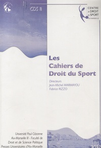 Fabrice Rizzo et Jean-Michel Marmayou - Les Cahiers de Droit du Sport N° 7 : .