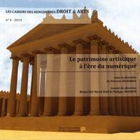 Patricia Signorile et Bruno Ely - Les Cahiers des Rencontres Droit & Arts N° 4/2019 : Le patrimoine artistique à l'ère du numérique.