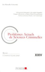 Jean-Baptiste Perrier - Les nouveaux problèmes actuels de sciences criminelles N° 24 : L'évolution de la justice pénale.