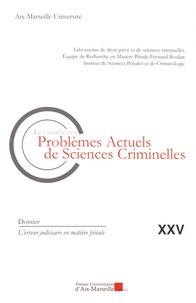 Jean-Baptiste Perrier - Les nouveaux problèmes actuels de sciences criminelles N° 25 : L'erreur judiciaire en matière pénale.