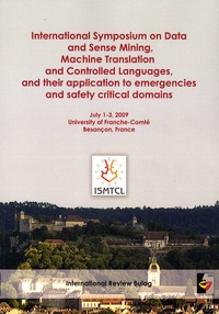 PU de Franche-Comté - ISMTCL - International Symposium on Data and Sense Mining, Machine Translation and Controlled Languages, and their application to emergencies and safety critical domains.