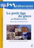 Jean-Michel Carozza et Benoît Devillers - Méditerranée N° 122/2014 : Le petit âge de glace en Méditerranée.