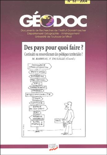 Marcel Barreau - Géodoc N° 53 - 2004 : Des pays pour quoi faire? - Continuité ou renouvellement des politiques territoriales en Midi-Pyrénées.