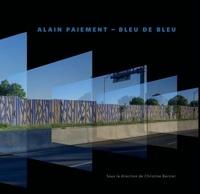 Lemememonde.fr Alain Paiement - Bleu de bleu : le numérique et l'art Image