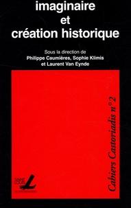 Philippe Caumières et Sophie Klimis - Cahiers Castoriadis N° 2 : Imaginaire et création historique.