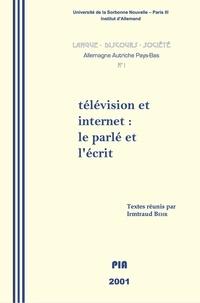 PU Sorbonne-Nouvelle - Langue, discours, société. Allemagne, Autriche, Pays-Bas N° 1, 2001 : Télévision et Internet - Le parlé et l'écrit.