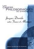 Christian Ferrié et Jacob Rogozinski - Les Cahiers Philosophiques de Strasbourg N° 39, premier semes : Jacques Derrida entre France et Allemagne.