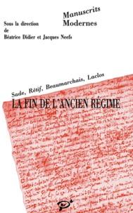 PU Vincennes - Manuscrits de la révolution, Tome 1 - La fin de l'ancien régime : Sade, Rétif, Beaumarchais, Laclos.