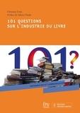 Christine Evain - 101 questions sur l'industrie du livre.