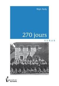 Régis Hardy - 270 jours.