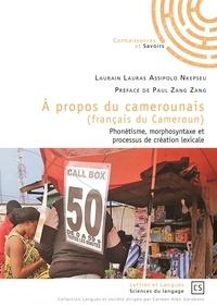 Laurain Lauras Assipolo Nkepseu - A propos du camerounais (français du Cameroun).