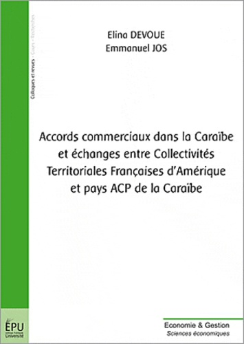Elina Dévoué - Accords commerciaux dans la Caraibe et echanges entre collectivités territoriales françaises.