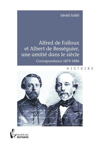 Alfred de Falloux et Albert de Rességuier, une amitié dans le siècle