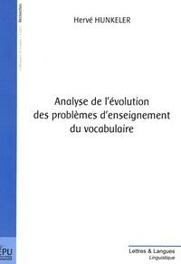 Hervé Hunkeler - Analyse de l'évolution des problèmes d'enseignement du vocabulaire.