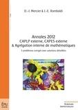 Dany-Jack Mercier et Jean-Etienne Rombaldi - Annales 2012 CAPLP externe, CAPES externe & Agrégation interne de mathématiques.