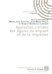 Maria José Coracini et Jean-Marie Prieur - Approches croisées des figures du migrant et de la migration.