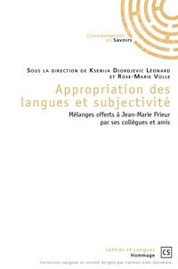 Ksenija Djordjevic Léonard et Rose-Marie Volle - Appropriation des langues et subjectivité - Mélanges offerts à Jean-Marie Prieur par ses collègues et amis.