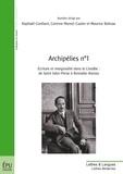 Raphaël Confiant et Corinne Mensé-Caster - Archipélies N° 1 : Ecriture et marginalités dans la Caraïbe : de Saint John-Perse à Reinaldo Arenas.
