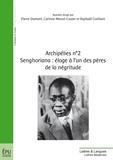 Pierre Dumont et Corinne Mencé-Caster - Archipélies N° 2 : Sengoriana : éloge à l'un des pères de la négritude.