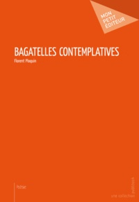 Florent Ploquin - Bagatelles contemplatives.