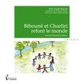 Marie-Claude Bellande - Bibouné et Charliri refont le monde - Suivi de Monsieur Miaou.