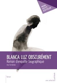 Ana Fernandez - Blanc luz obscurément.
