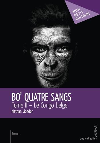 Bo' quatre sangs Tome 2 Le Congo belge