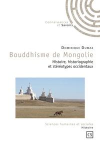 Dominique Dumas - Bouddhisme de Mongolie - Histoire, historiographie et stéréotypes occidentaux.