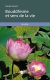 Claude Hérault - Bouddhisme et sens de la vie.