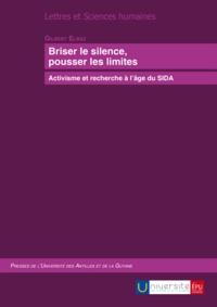 Gilbert Elbaz - Briser le silence, pousser les limites - Activisme et recherche à l'âge du sida.