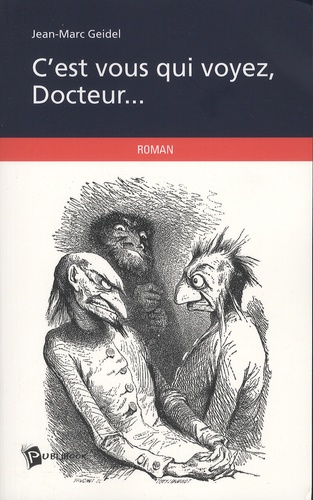Jean-Marc Geidel - C'est vous qui voyez, Docteur....